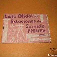 Radios antiguas - Antiguo Catalogo Lista Oficial de Estaciones de Servicio PHILIPS del Año 1963 - 67063086