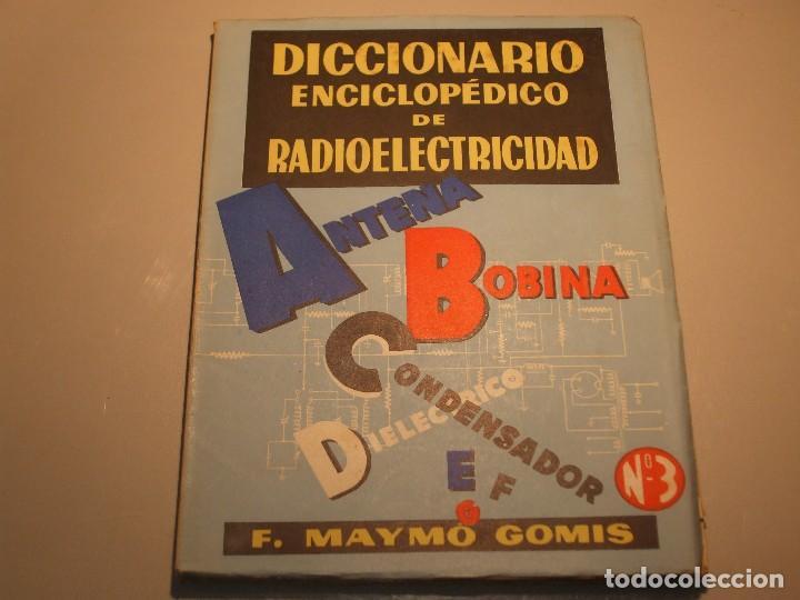 Radios antiguas: 6 FASCÍCULOS DICCIONARIO ENCICLOPÉDICO DE RADIOELECTRICIDAD - ESCUELA RADIO MAYMÓ - Foto 5 - 68074441