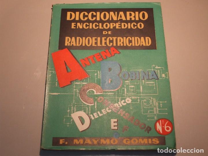 Radios antiguas: 6 FASCÍCULOS DICCIONARIO ENCICLOPÉDICO DE RADIOELECTRICIDAD - ESCUELA RADIO MAYMÓ - Foto 8 - 68074441