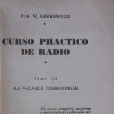 Radios antiguas: CURSO PRACTICO DE RADIO - TOMO III - AÑO 1938. Lote 72073003