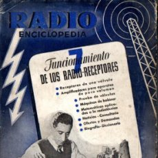 Radios antiguas: RADIOENCICLOPEDIA Nº 7 . FUNCIONAMIENTO DE RADIO RECEPTORES (BRUGUERA, 1944). Lote 72599655