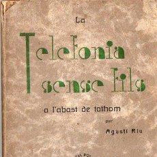 Radios antiguas: AGUSTÍ RIU : TELEFONIA SENSE FILS A L'ABAST DE TOTHOM (POLIGLOTA, C. 1920). Lote 73485879