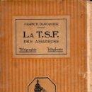 Radios antiguas: DUROQUIER : LA T.S.F. DES AMATEURS (MASSON, 1925) EN FRANCÉS. Lote 73487119
