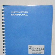 Radios antiguas: OSCILOSCOPIO TYPE 422 Y R422 - MANUAL E INSTRUCCIONES. Lote 73507471