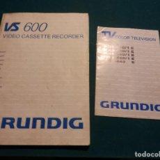 Radios antiguas: GRUNDIG TV COLOR TELEVISIÓN + VS 600 VIDEO CASSETTE RECORDER - 2 MANUALES AÑOS 80. Lote 78972001