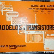 Radios antiguas: MODELOS DE TRANSISTORES. ESCUELA DE MAYMO. CURSO RADIOTRANSISTORES. 1963. Lote 79984113