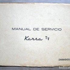 Radios antiguas: ELECTRONICA, ESQUEMA Y MANUAL DE SERVICIO TELEVISOR, TV KARSA. Lote 82001444