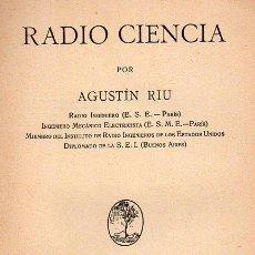 Radios antiguas: AGUSTÍN RIU : RADIO CIENCIA (CATALONIA, 1932) . Lote 86049944