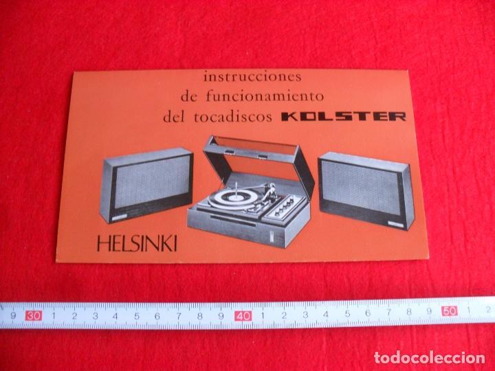 INSTRUCCIONES TOCADISCOS KOLSTER MODELO HELSINKI (Radios, Gramófonos, Grabadoras y Otros - Catálogos, Publicidad y Libros de Radio)