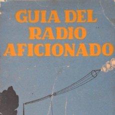 Radios antiguas: GUIA DEL RADIOAFICIONADO. AGUSTÍN RIU. BARCELONA 1929.. Lote 92053765