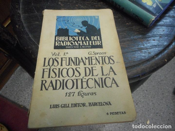 LOS FUNDAMENTOS FISICOS DE LA RADIOTECNICA 127 FIGURAS (Radios, Gramófonos, Grabadoras y Otros - Catálogos, Publicidad y Libros de Radio)