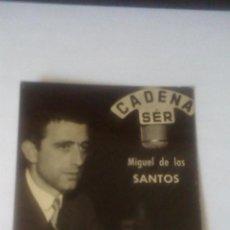 Radios antiguas: FOTO PUBLICITARIA CADENA SER (UNION DE RADIOYENTES) - MIGUEL DE LOS SANTOS. Lote 93582360