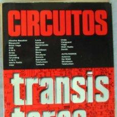 Radios antiguas: CIRCUITOS TRANSISTORES - ED. AFHA 1976 - VER INDICE Y DESCRIPCIÓN. Lote 95872823