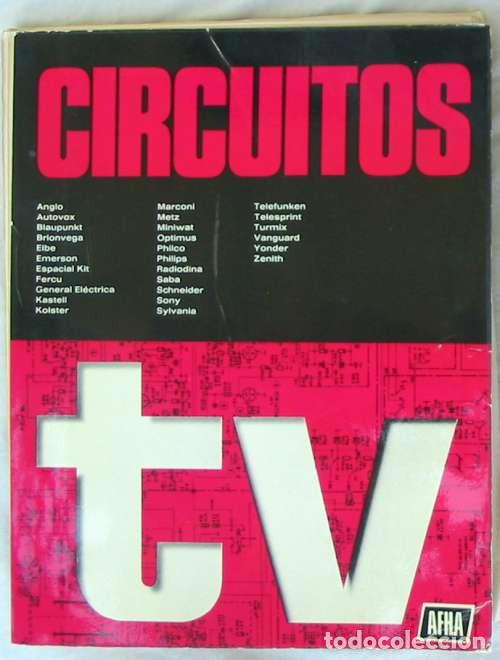 CIRCUITOS TV - ED. AFHA 1976 - VER INDICE Y DESCRIPCIÓN (Radios, Gramófonos, Grabadoras y Otros - Catálogos, Publicidad y Libros de Radio)