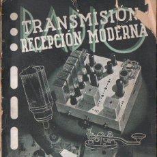 Radios antiguas: J. OÑA CADENAS : TRANSMISIÓN Y RECEPCIÓN MODERNAS DE RADIO (1939). Lote 98739083