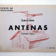 Radios antiguas: CURSO DE TELEVISIÓN LECCIÓN ANTENAS. PRIMERA PARTE (F. MAYMÓ). Lote 147671502