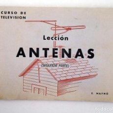 Radios antiguas: CURSO DE TELEVISIÓN LECCIÓN ANTENAS. SEGUNDA PARTE (F. MAYMÓ). Lote 147671492