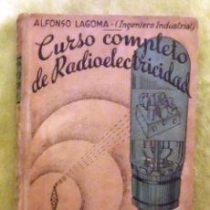 Radios antiguas: CURSO COMPLETO DE RADIOELECTRICIDAD. CÓMO SE CONSTRUYEN, FUNCIONAN Y REPARAN LOS APARATOS DE RADIO.. Lote 100267887