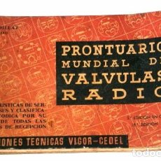 Radios antiguas: PRONTUARIO MUNDIAL DE VÁLVULAS RADIO POR GAUDILLAT DE ED. TÉCNICAS VIGOR CEDEL EN BARCELONA 1957. Lote 100723555