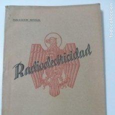 Radios antiguas: REVISTA ESPAÑOLA RADIOELECTRICIDAD Nº 6 - FEBRERO 1939 - PROPAGANDA DE LA INCORPORACIÓN DE CATALUÑA. Lote 101171967
