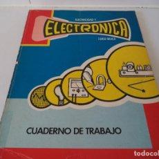 Radios antiguas: CUADERNO DE TRABAJO.ELECTRONICA TOMO 8ª.. Lote 104358075