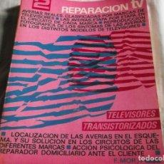 Radios antiguas: REPARACION TV TRANSISTORISADOS-REDE 300 PAGS. Lote 107415019
