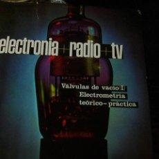 Radios antiguas: ELECTRONIA + RADIO + TV - II - VALVULAS Y ELECTROMETRÍA (APHA, 1970). Lote 107850523