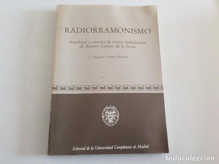 RADIORRAMONISMO. ANTOLOGÍA Y ESTUDIO DE TEXTOS RADIOFÓNICOS DE RAMÓN GÓMEZ DE LA SERNA. 1987 (Radios, Gramófonos, Grabadoras y Otros - Catálogos, Publicidad y Libros de Radio)