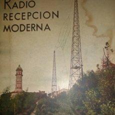 Radios antiguas: RADIO RECEPCIÓN MODERNA. AGUSTÍN RIU. LIBRERÍA SINTES. AÑO 1934. RÚSTICA. PÁGINAS 332. PESO 500 GR.. Lote 111299220