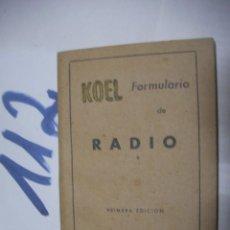 Radios antiguas: ANTIGUO LIBRO - FORMULARIO DE RADIO - KOEL. Lote 112060455