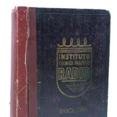 Radios antiguas: INSTITUTO TÉCNICO PRÁCTICO RADIO TOMO II. LECCIONES 24 A 46. BARCELONA AÑOS 40 (NO ACREDITADO) 1940. Lote 113594800