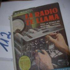 Radios antiguas: ANTIGUO LIBRO REPARACION DE RADIOS - LA RADIO TE LLAMA. Lote 116102223