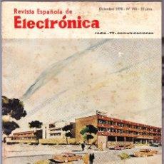 Radios antiguas: REVISTA ESPAÑOLA DE ELECTRONICA Nº 193 - DICIEMBRE 1970 - RADIO - TV - COMUNICACIONES. Lote 220882933