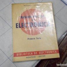 Radios antiguas: LIBRO TRABAJOS PRACTICOS DE ELECTRONICA. Lote 118177767
