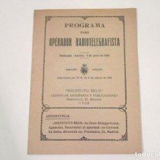 Rádios antigos: PROGRAMA PARA OPERADOR RADIOTELEGRAFISTA. INSTITUTO REUS. MADRID, 1928.. Lote 118283319