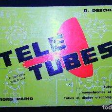 Radios antiguas: TELE TUBES - R. DESCHEPPER - EDITIONS RADIO - 4ª EDITION - CATALOGO VALVULAS - 176 PAGINAS. Lote 118609243