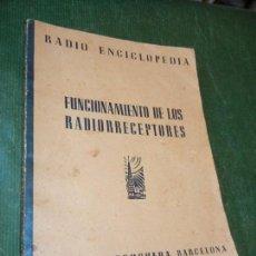 Radios antiguas: RADIO ENCICLOPEDIA Nº 7.- FUNCIONAMIENTO DE LOS RADIORRECEPTORES. ED.BRUGUERA 1944. Lote 120837527