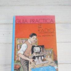 Radios antiguas: GUIA PRÁCTICA DE RADIO - ING. AGUSTÍN RIU - 5ª EDICIÓN 1944. Lote 120846343