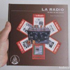 Radios antiguas: LA RADIO 10 AÑOS DE UNA AFICION POR JAUME TERRICABRAS CONESA. Lote 125918286