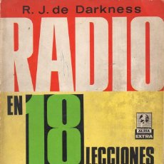 Radios antiguas: DARKNESS . RADIO EN 18 LECCIONES (BRUGUERA, 1967) 4ª EDICIÓN. Lote 123502015