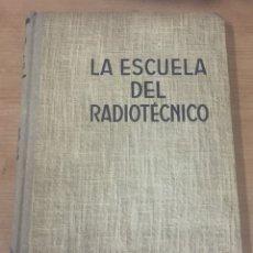 Radios antiguas: LA ESCUELA DEL RADIOTECNICO (TOMO I ) 1948. Lote 124963822