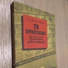 Radios antiguas: 9 SUPERHETERODINOS DE ELEVADO RENDIMIENTO Y FÁCIL REALIZACIÓN. R.J. DE DARKNESS. 1ª EDICION. Lote 126693663