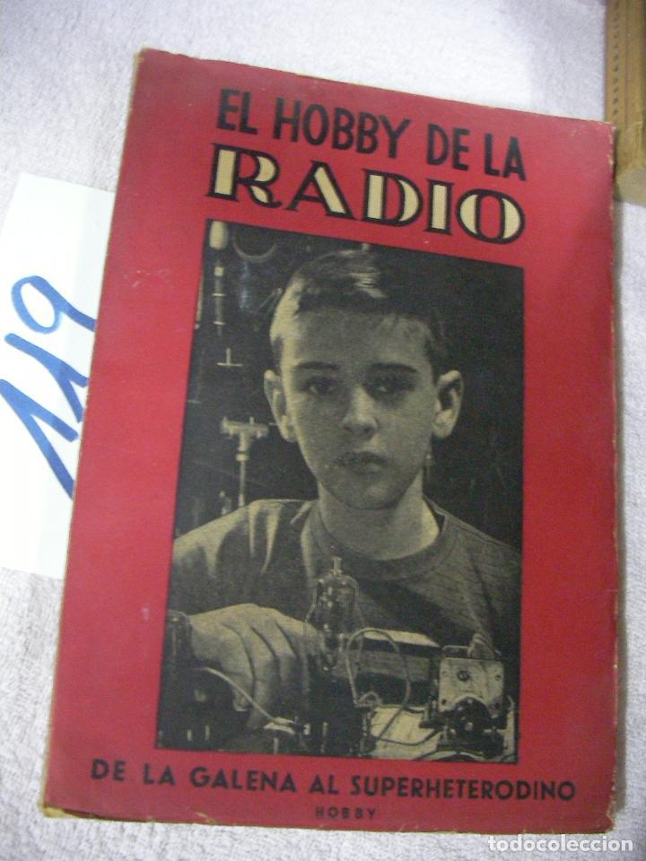 ANTIGUO LIBRO DE RADIO - EL HOBBY DE LA RADIO - DE LA GALENA AL SUPERHETERODINO (Radios, Gramófonos, Grabadoras y Otros - Catálogos, Publicidad y Libros de Radio)