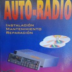 Radios antiguas: AUTORADIO AUTO-RADIO INSTALACION MANTENIMIENTO REPARACION RAOUL HEBERT PARANINFO 1994 AUTO RADIO. Lote 128697991