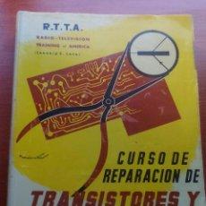 Radios antiguas: 1962 - CURSO DE REPARACION DE TRANSISTORES Y CIRCUITOS IMPRESOS - R.T.T.A. - LEONARD C. LANE. Lote 212653035