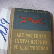 Radios antiguas: ANTIGUO LIBRO - LAS MODERNAS INSTALACIONES DE ELECTRICIDAD. Lote 129310795