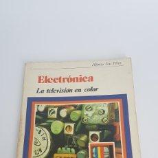 Radios antiguas: LIBRO ELECTRÓNICA LA TELEVISIÓN EN COLOR. Lote 129611914