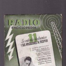 Radios antiguas: RADIO ENCICLOPEDIA - 11 - LA VALVULA ELECTRONICA Y SUS - BRUGUERA - DICIEMBRE 1944 / 1ª EDICION. Lote 130450930