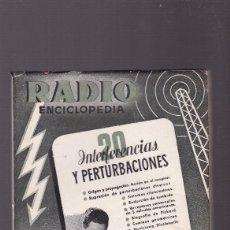 Radios antiguas: RADIO ENCICLOPEDIA - 20 - INTERFERENCIAS PERTURBACIONES - BRUGUERA - SEPTIEMBRE 1945 / 1ª EDICION. Lote 130451318