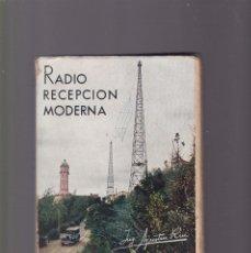Radios antiguas: RADIO RECEPCION MODERNA - AGUSTIN RIU - EDITORIAL RADIO 1935 / BARCELONA. Lote 130501238